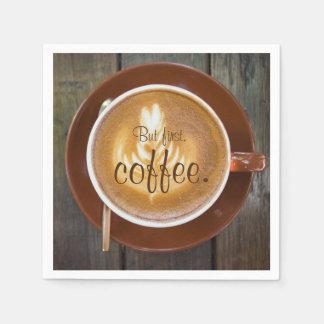 Servilleta Desechable Pero primero, café. taza del Cappuccino del ||