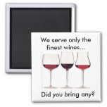 Servimos solamente los vinos más finos… usted traj iman de nevera