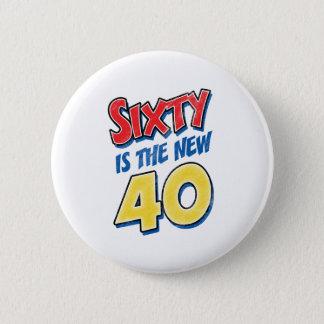 Sesenta es el nuevo cumpleaños 40 chapa redonda de 5 cm