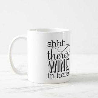 Shh… hay vino en aquí asalta taza de café