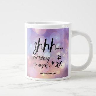 Shhh… Estoy hablando con los ángeles… Taza de café