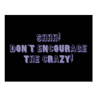 ¡Shhh! ¡No anime el loco! Postales