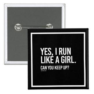 Sí, corro como un chica --   Aptitud del chica - Chapa Cuadrada