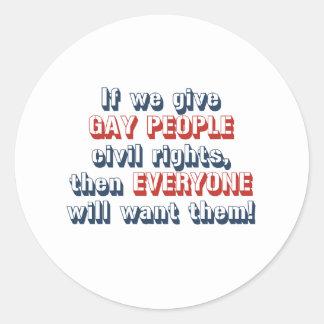 Si damos a gente gay las derechas civiles, pegatina redonda