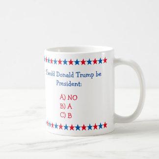 Si Donald Trump es presidente Funny Tea Coffee Taza De Café