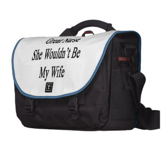Si ella no fuera gran enfermera ella no sería mi bolsas de portatil