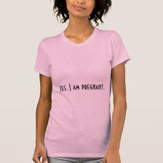 Sí, estoy embarazada camiseta