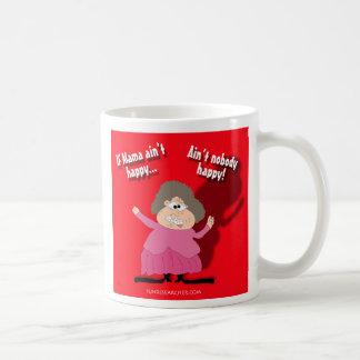 Si la mamá no es feliz… no es nadie feliz taza de café