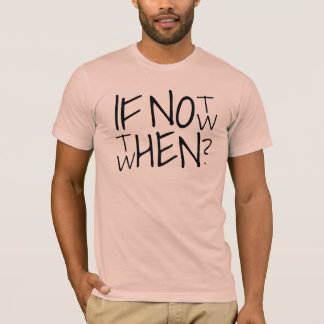 Si no ahora camiseta