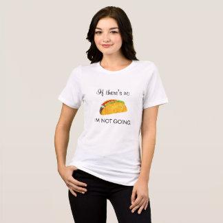 Si no hay Tacos, no soy camiseta que va