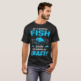 Si no pesco pronto Gunna va la camiseta loca