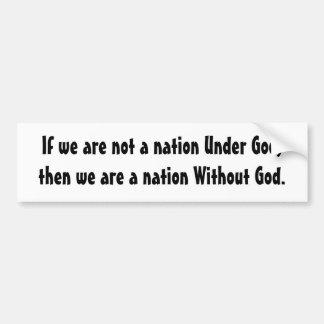 Si no somos una nación debajo de dios, después som pegatina para coche