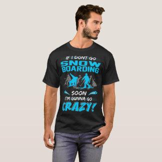 Si no voy snowboard pronto Gunna van las camisetas