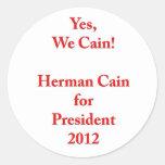¡Sí, nosotros Caín! Herman Caín para el presidente Pegatinas