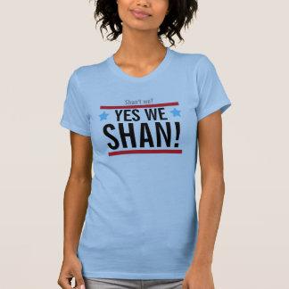 ¡Sí nosotros shan Podemos sí Camiseta