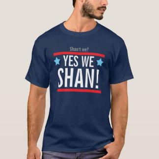 ¡Sí nosotros shan! (Podemos sí) Camiseta