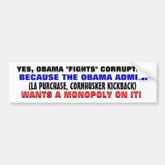 """Sí, Obama """"lucha"""" la corrupción. Pegatina Para Coche"""