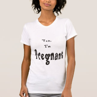 Sí, soy 2 embarazadas camiseta