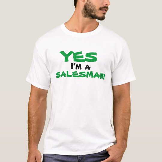 ¡SÍ, soy a, VENDEDOR! Camiseta