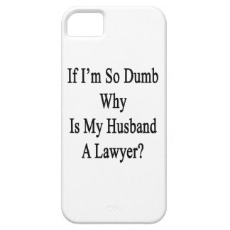 Si soy tan mudo porqué está mi marido al abogado iPhone 5 fundas