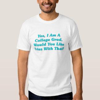 Sí, soy un graduado de la universidad.  ¿Usted Camisetas