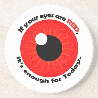 ¡Si sus ojos son rojos, es bastante! Posavaso Para Bebida