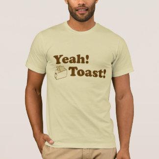 ¡Sí! ¡Tostada! Camiseta