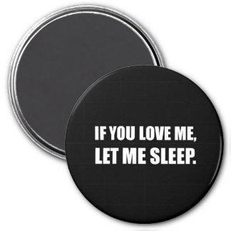 Si usted me ama me dejó dormir imán