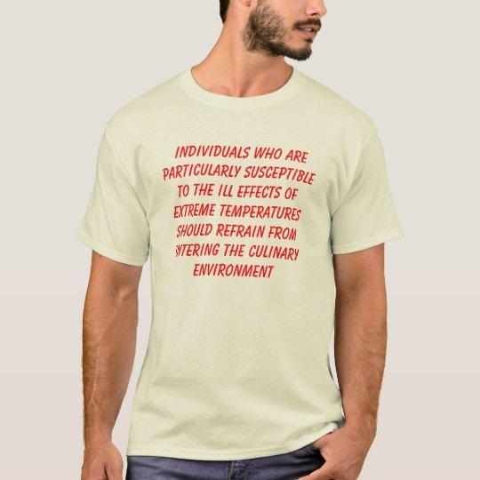 Si usted no puede colocar el calor… camiseta