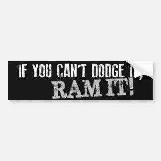 ¡Si usted no puede esquivarlo, RAM ÉL! Pegatina pa Pegatina Para Coche