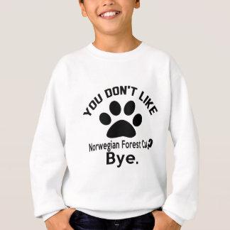 Si usted no tiene gusto de adiós noruego del gato sudadera