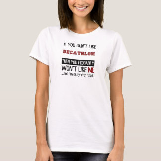 Si usted no tiene gusto de Decathlon fresco Camiseta