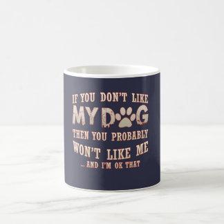 Si usted no tiene gusto de mi perro taza de café