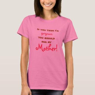 """""""Si usted piensa que soy"""" camiseta magnífica de"""