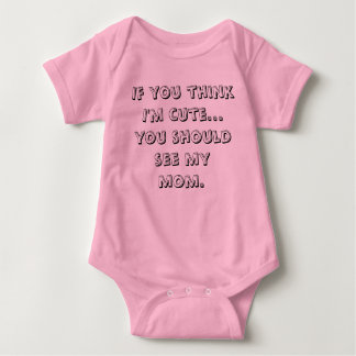 Si usted piensa que soy lindo… usted debe ver a mi body para bebé