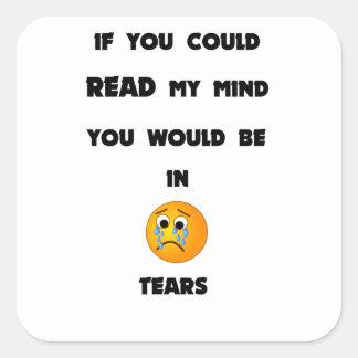 si usted podría leer mi mente usted estaría en pegatina cuadrada