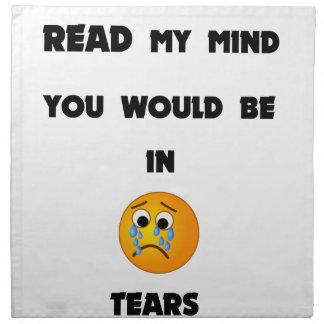 si usted podría leer mi mente usted estaría en servilleta de tela