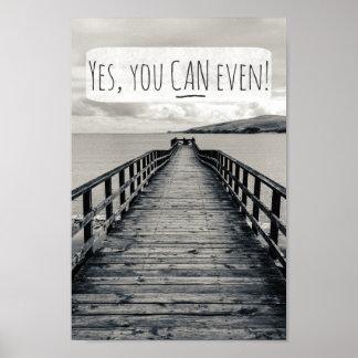 Sí, usted puede incluso cita de motivación póster