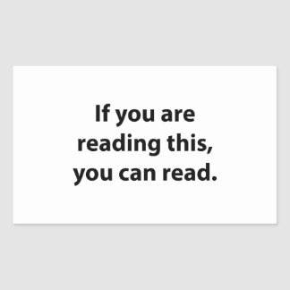 Si usted puede leer esto, usted puede leer pegatina rectangular