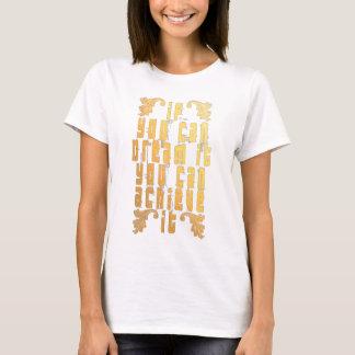 Si usted puede soñarlo usted puede alcanzarlo camiseta
