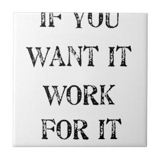 si usted quisiera que trabajara para él azulejo de cerámica