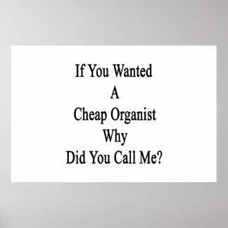 Si usted quiso a un organista barato porqué usted  poster