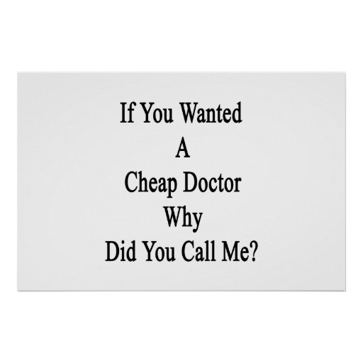 Si usted quiso un barato doctor a You Call de Why  Impresiones