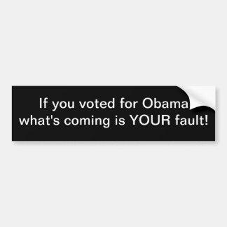 Si usted votó por Obama qué está viniendo es SU Pegatina Para Coche