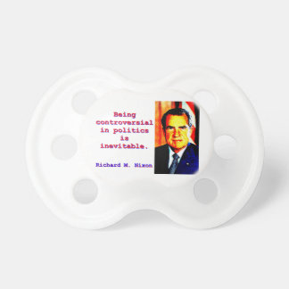 Siendo polémico en la política - Richard Nixon .jp Chupete