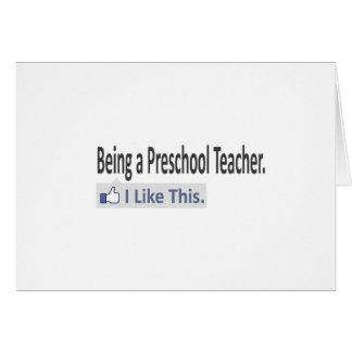 Siendo profesor preescolar… tengo gusto de esto tarjetas