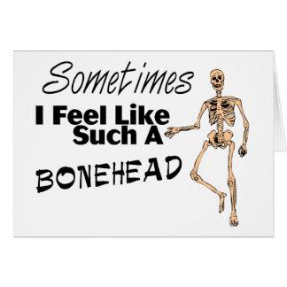 Siento a veces como tal Bonehead Tarjeta De Felicitación