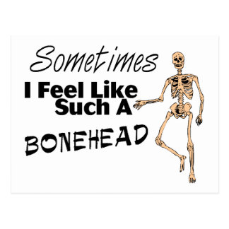 Siento a veces como tal Bonehead Tarjeta Postal
