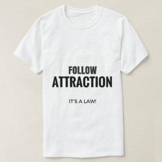 Siga la atracción (es una ley) camiseta
