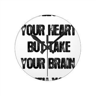 siga su corazón pero tome su cerebro, cita de la reloj redondo mediano